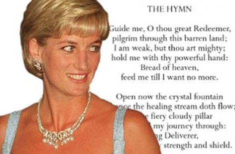 Guide me, O thou great Redeemer has been chosen as a tribute to Princess Diana