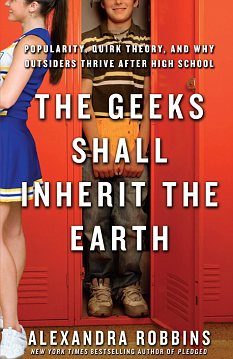 Cover to The Geeks Shall Inherit the Earth, a book by Alexandra Robbins