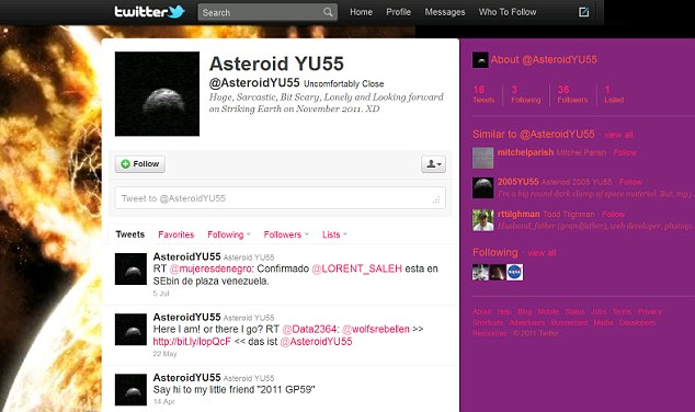 Twitter account: Asteroid YU55 describes itself as 'Huge, sarcastic, bit scary, lonely and looking forward to striking earth on November 2011'