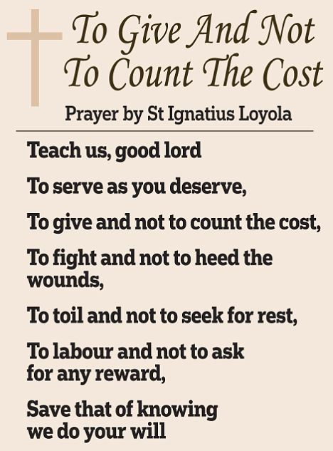 To Give And Not To Count The Cost: The prayer by St Ignatius Loyola, founder of the Jesuit order, sent by Dr Drew to his colleagues