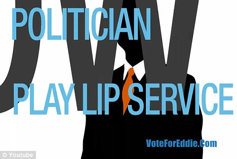 Slip up: The saying is 'pay lip service' but in his ad, VoteforEddie.com used the phrase 'play lip service' instead