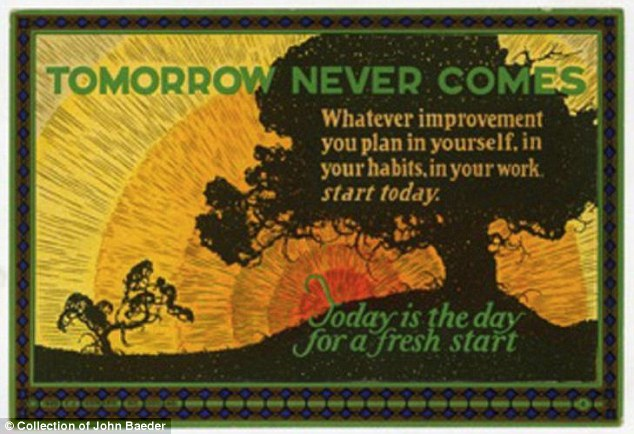 This message is a variation on the theme: Don't put off til tomorrow what you can do today