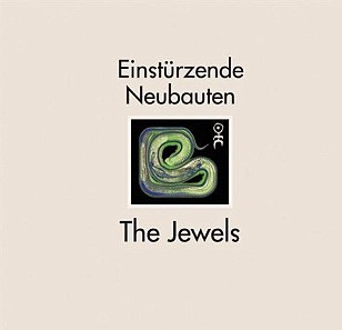 Jewels by Einstürzende Neubaten
