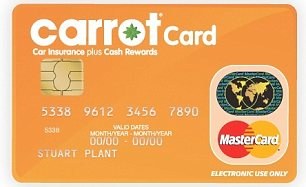 Carrot MasterCard: Drivers can get money paid back onto the card, which they can then withdraw free from cash machines or use to get cashback at a number of retailers
