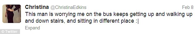 Concerned: Christina tweeted about a man 'worrying me' on the bus about a month before she was killed