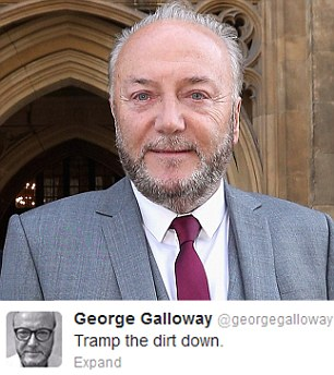 Only minutes after the announcement of Lady Thatcher's death, the Respect MP George Galloway took to Twitter, declaring: 'Tramp the dirt down'