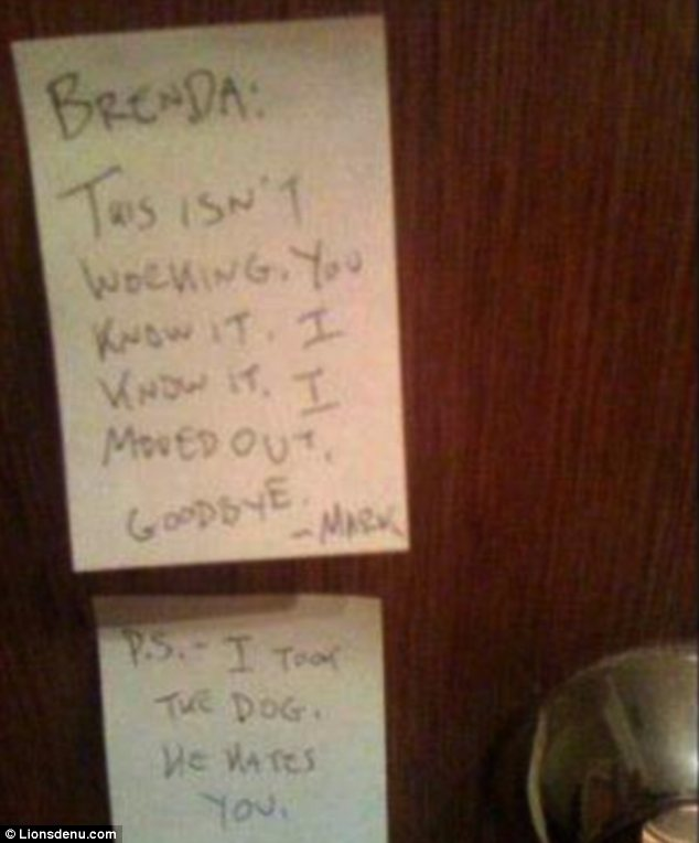 It took two sticky notes to break the bad news to Brenda: 'This isn't working. You know it. I know it. I moved out. Goodbye - Mark. P.S. I took the dog, he hates you'