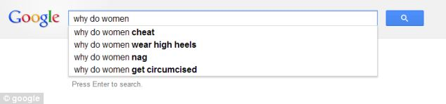 Searching for ';why do women' also reveals offensive answers