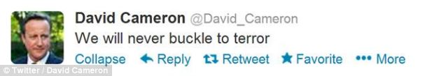 Message: David Cameron used his personal Twitter account to vow: 'We will never buckle to terror'