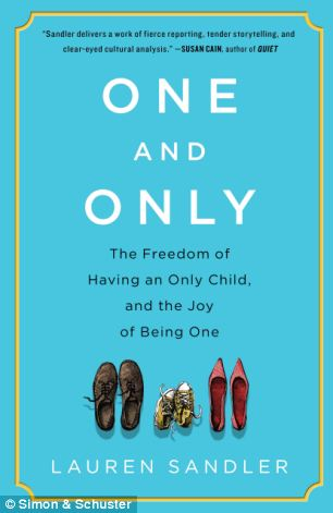 One and Only: Sandler argues that making a decision to have just one child brings freedom and joy, whatever society thinks