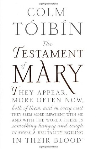 Bookcover:  The Testament Of Mary by Colm Tóibín.