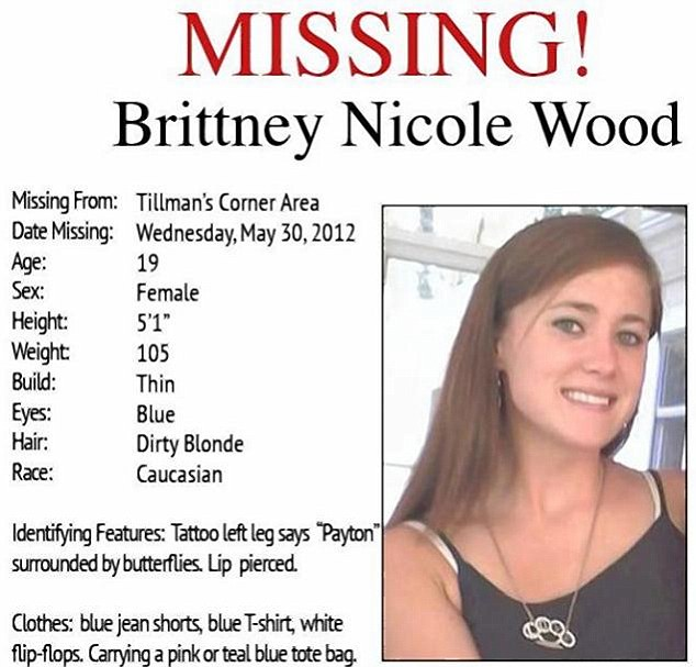 Crucial: Detectives believe Brittney could reveal important information about the case