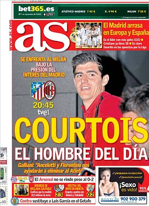 Shot stopper: The front page of AS shows Atletico Madrid keeper Thibaut Courtois with the headline saying: 'The man of the hour'
