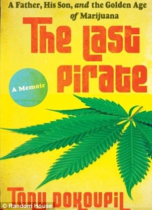 In The Last Pirate, NBC News writer Tony Dokoufil details the rapid rise and precipitous fall of his drug runner father during the 'Golden Age of Marijuana'