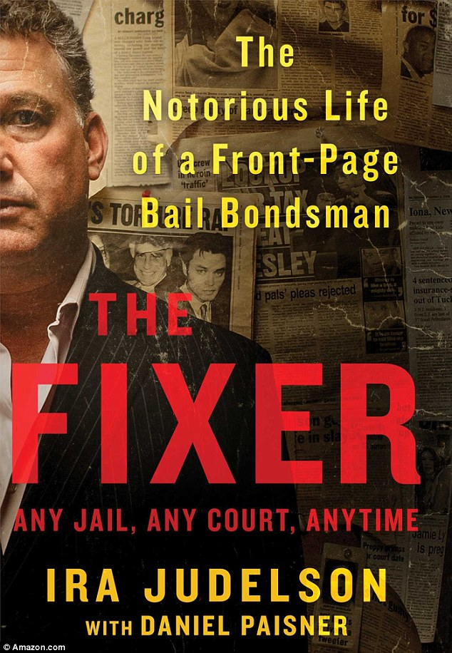 Who ya gonna call: The Fixer is the moniker Ira Judelson uses to describe his unique talents. The bail bondman tells his tale in his upcoming book.
