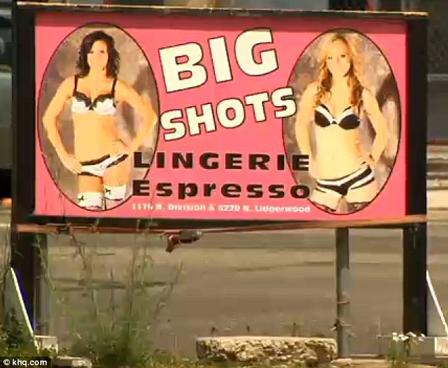 Other option: This billboard for a second coffee shop, Big Shots Lingerie Espresso, features scantily-clad - but not nude - women