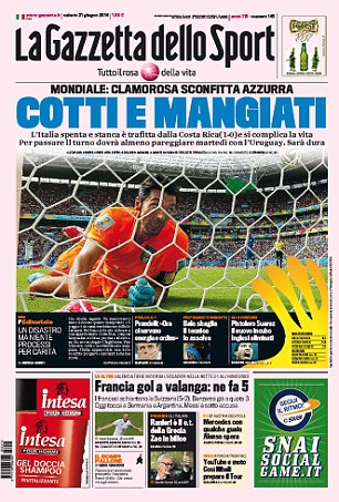 Boiled and beaten: Gazzetta dello Sport reflect on Italy's surprise 1-0 defeat against Costa Rica, leaving them needing a point against Uruguay to progress to the knockout stages