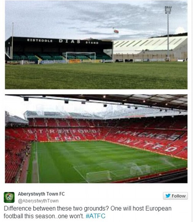 Cheeky swipe: Aberystwyth Town's ground, which holds around 600 people, will host a European fixture this season while Old Trafford, which holds 76,000, won't