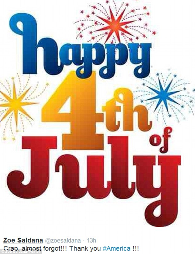 Earlier that day, Saldana - born Nazario - tweeted: 'Happy 4th of July! Crap, almost forgot!!! Thank you #America !!!'