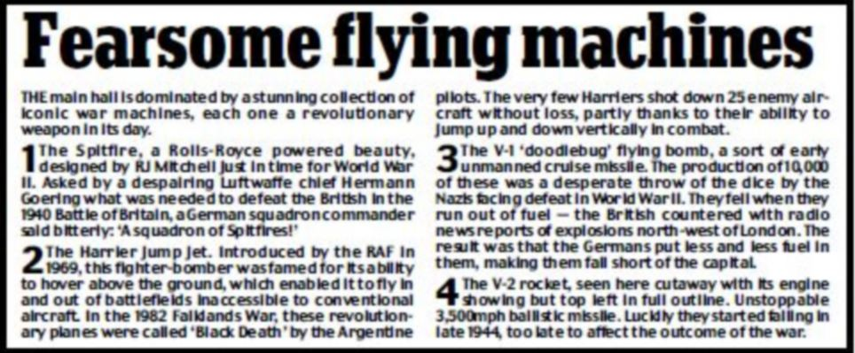 The fearsome flying machines, which form a sensational display of key weapons from the past century of Britain's conflicts