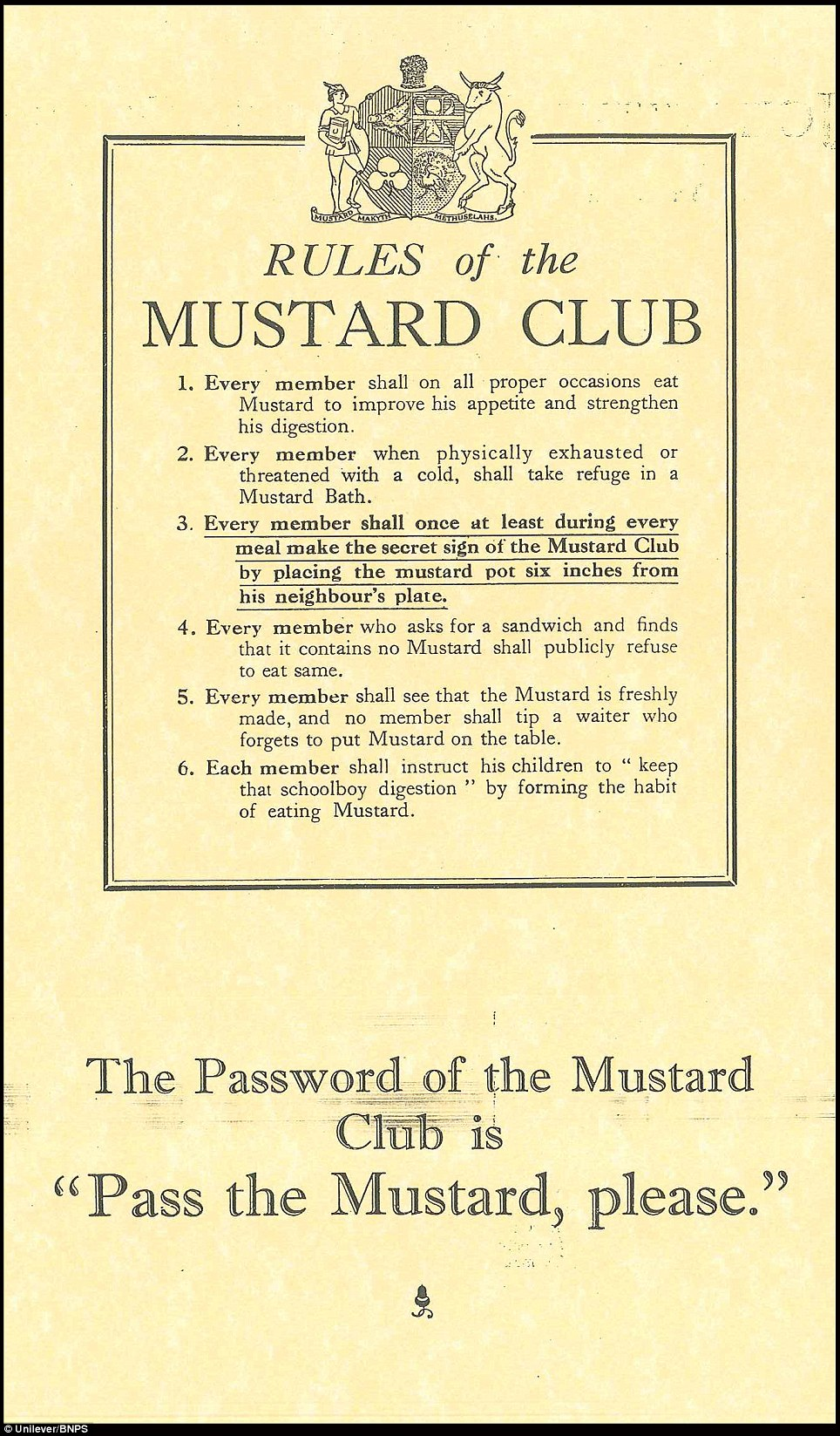 In the 1920s the factory launched a series of adverts that said 'Has father joined the Mustard Club?' which was a pretend society that people could join in return for a badge. The campaign was so popular that half a million badges were given away
