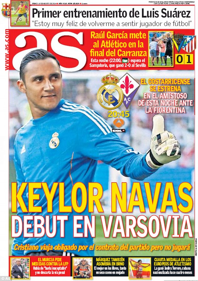 Time to shine: AS says that Real Madrid goalkeeper Keylor Navas will make his debut against Fiorentina