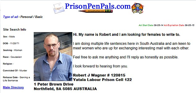 The serial killer's profile on the Prison Pen Pals website, in which Robert Wagner seeks to exchanging 'interesting mail' with females. Wagner, one of Australia's worst ever murderers writes 'Feel free to ask me anything and I'll reply as honestly as possible.'