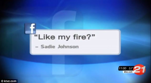 Reckless: Two days after the fire began, Ms Johnson took to social media site Facebook and posted an entry stating: 'like my fire?'